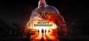 State Of Decay Juggernaut Edition Crack